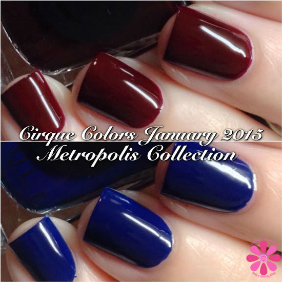 CIRQUE COLORS JANUARY 2015 THE METROPOLIS COLLECTION SWATCHES & REVIEW