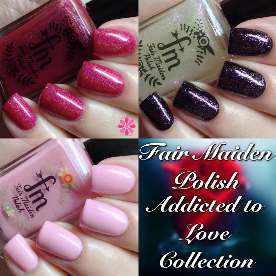 Fair Maiden Polish Addicted to Love Collection Swatches & Review