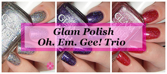 Glam Polish Oh.Em.Gee! Trio Swatches & Review