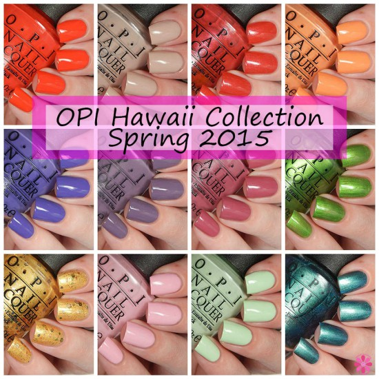 OPI Spring 2015 Hawaii Collection Swatches & Review